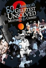 America's 60 Greatest Unsolved Mysteries And Crimes