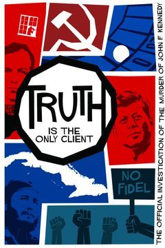 Truth is the Only Client: The Official Investigation of the Murder of John F. Kennedy