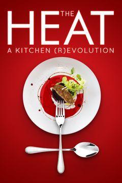 The Heat: A Kitchen (R)evolution