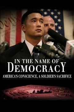 In the Name of Democracy: America's Conscience, a Soldier's Sacrifice,