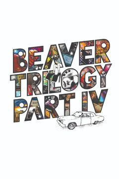 Beaver Trilogy Part IV