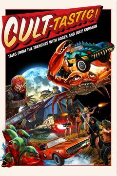 CULT-TASTIC: Tales From The Trenches With Roger And Julie Corman
