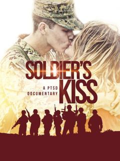 Soldier's Kiss: A PTSD Documentary