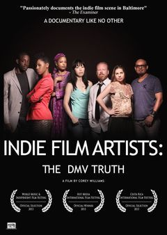 Indie Film Artists: The DMV Truth