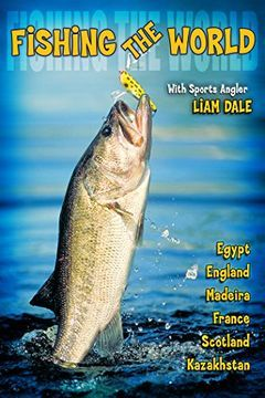 Fishing the World, with Liam Dale