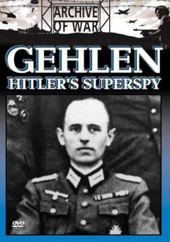Gehlen: Hitler's Superspy