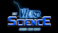 How Weird Science Should Have Ended