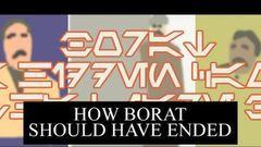 How Borat Should Have Ended