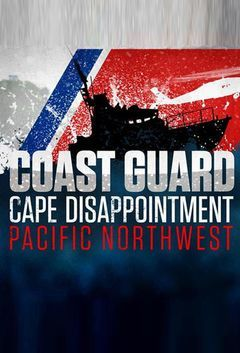 Coast Guard Cape Disappointment: Pacific Northwest