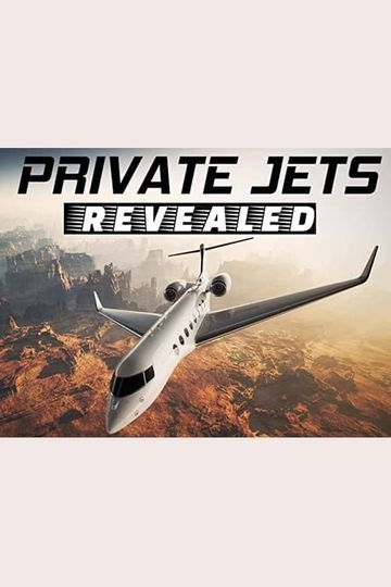 Private Jets Revealed